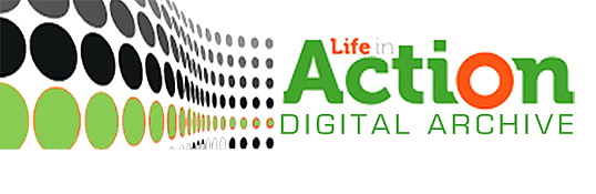 Life in Action Digital Archive