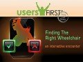 UsersFirst Finding The Right Wheelchair